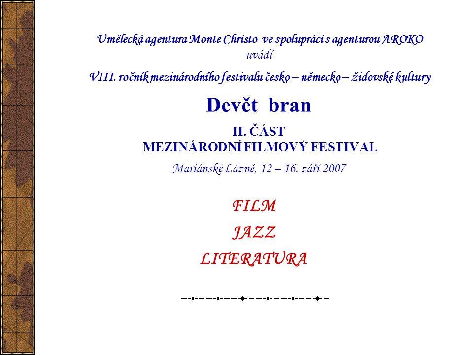 Umělecká agentura Monte Christo ve spolupráci s agenturou AROKO uvádí VIII. ročník mezinárodního festivalu česko – německo – židovské kultury Devět br