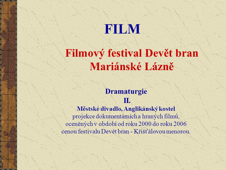 FILM Filmový festival Devět bran Mariánské Lázně Dramaturgie II.