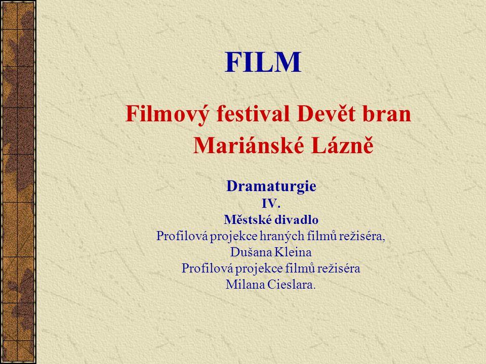 FILM Filmový festival Devět bran Mariánské Lázně Dramaturgie IV.