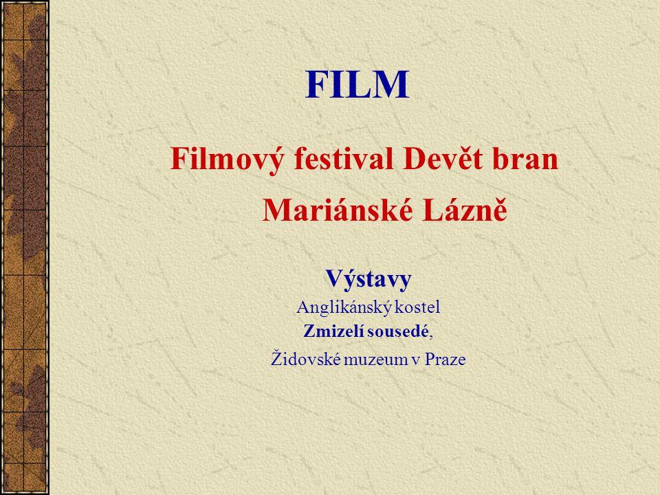 FILM Filmový festival Devět bran Mariánské Lázně Výstavy Anglikánský kostel Zmizelí sousedé, Židovské muzeum v Praze