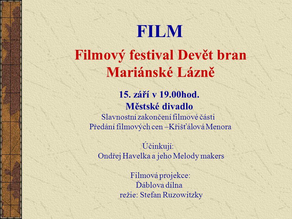 FILM Filmový festival Devět bran Mariánské Lázně 15.