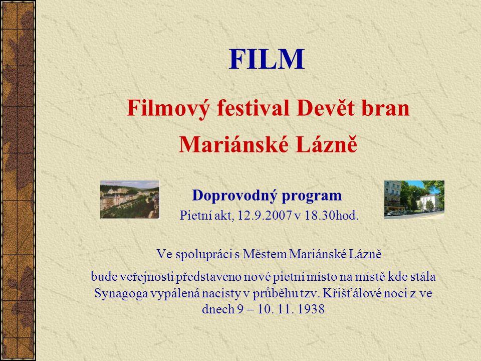 FILM Filmový festival Devět bran Mariánské Lázně Doprovodný program Pietní akt, 12.9.2007 v 18.30hod.