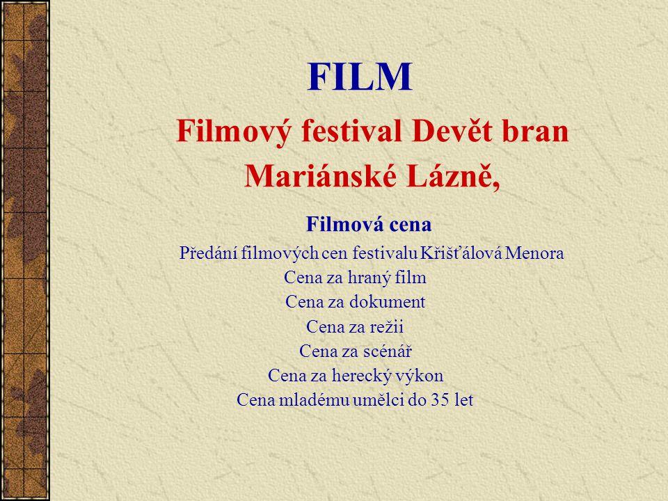 FILM Filmový festival Devět bran Mariánské Lázně, Filmová cena Předání filmových cen festivalu Křišťálová Menora Cena za hraný film Cena za dokument C