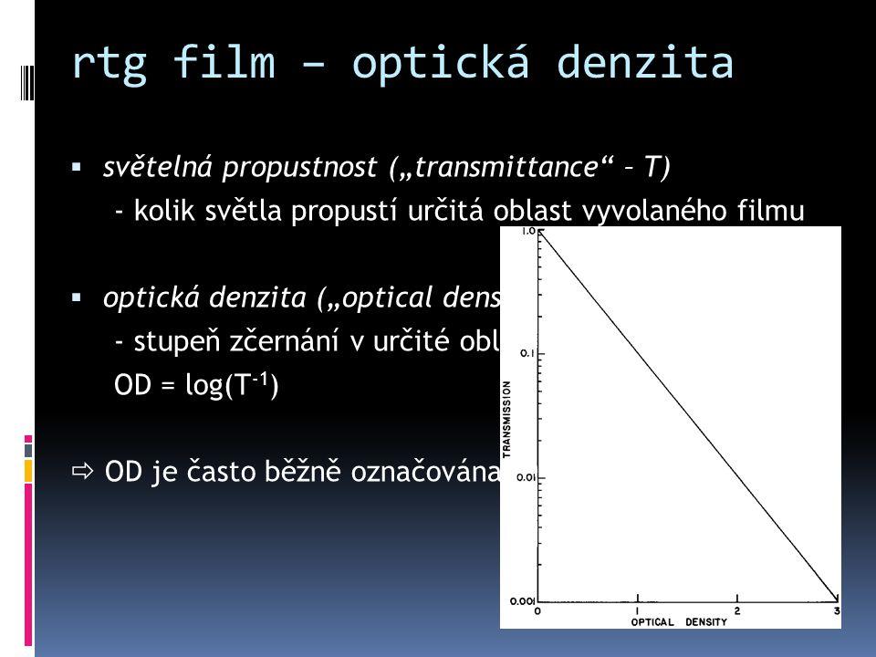 """rtg film – optická denzita  světelná propustnost (""""transmittance"""" – T) - kolik světla propustí určitá oblast vyvolaného filmu  optická denzita (""""opt"""