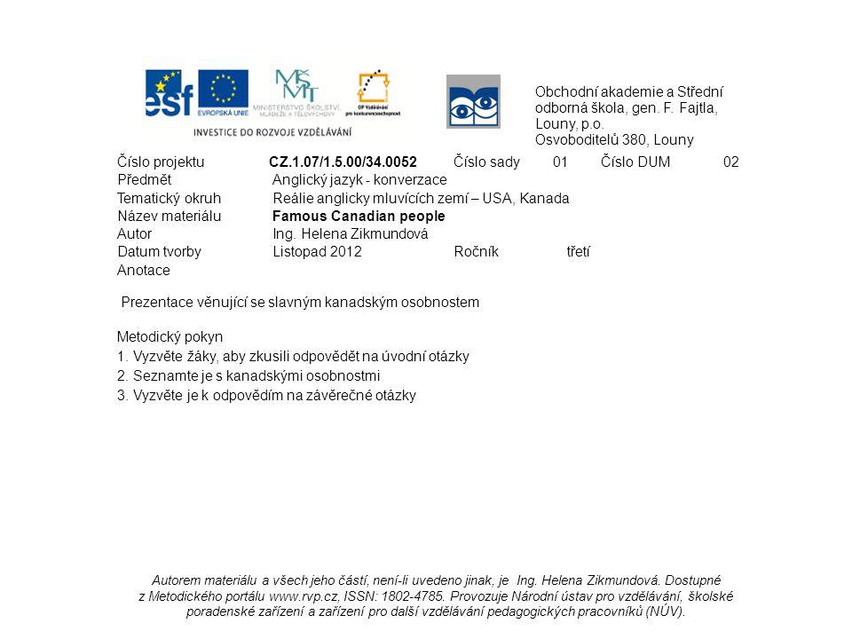 Obchodní akademie a Střední odborná škola, gen. F. Fajtla, Louny, p.o. Osvoboditelů 380, Louny Číslo projektu CZ.1.07/1.5.00/34.0052Číslo sady 01Číslo
