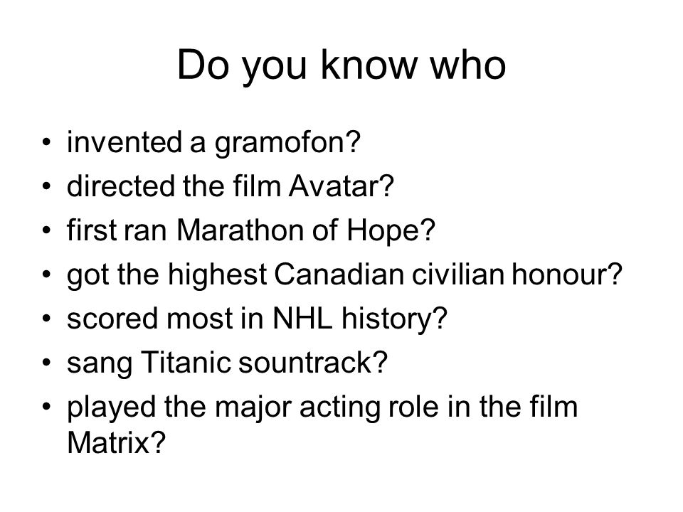 Questions •What famous Canadian personalities do you know.