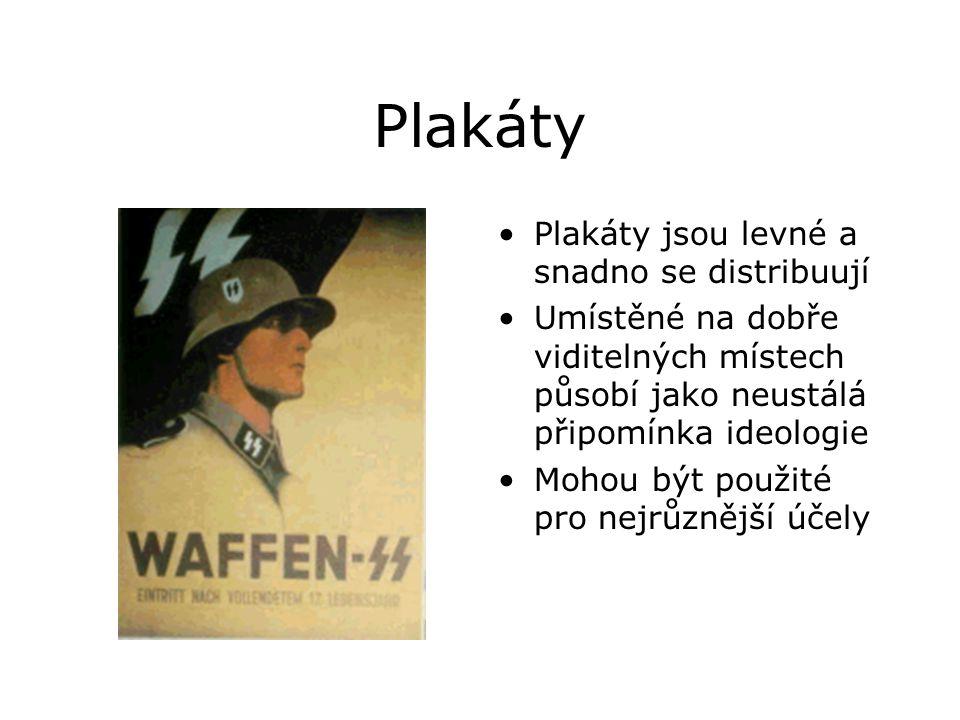 Plakáty •Plakáty jsou levné a snadno se distribuují •Umístěné na dobře viditelných místech působí jako neustálá připomínka ideologie •Mohou být použité pro nejrůznější účely