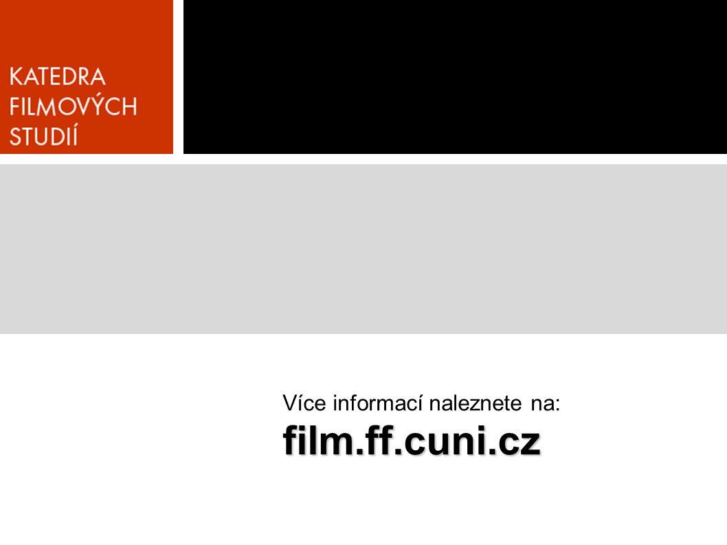 Více informací naleznete na:film.ff.cuni.cz