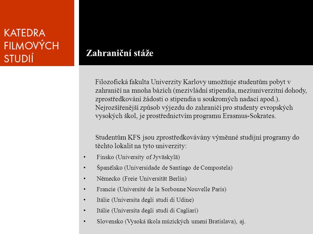 Filozofická fakulta Univerzity Karlovy umožňuje studentům pobyt v zahraničí na mnoha bázích (mezivládní stipendia, meziuniverzitní dohody, zprostředkování žádosti o stipendia u soukromých nadací apod.).