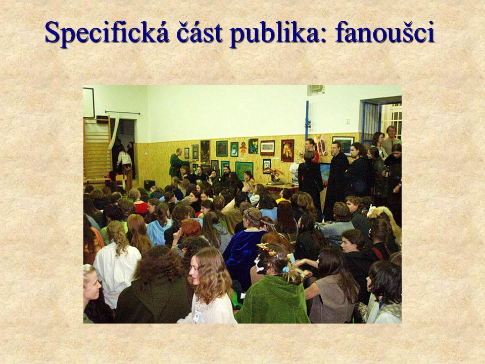 Specifická část publika: fanoušci