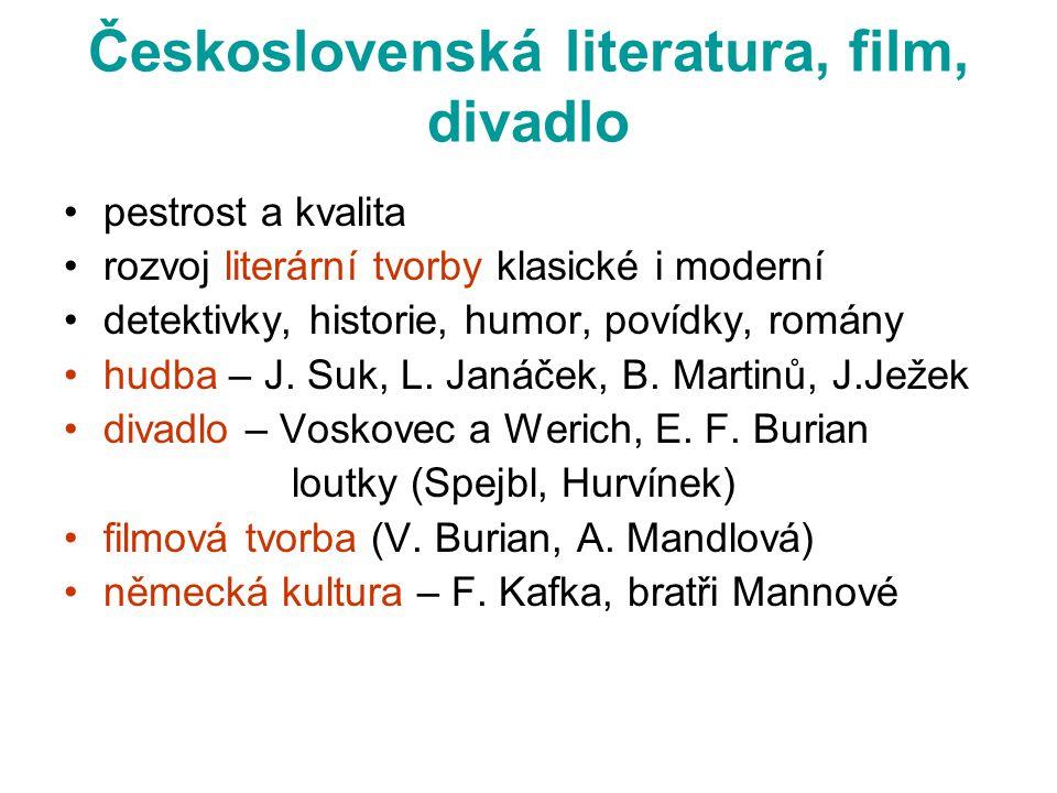 Československá literatura, film, divadlo •pestrost a kvalita •rozvoj literární tvorby klasické i moderní •detektivky, historie, humor, povídky, romány
