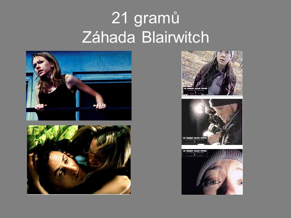 21 gramů Záhada Blairwitch