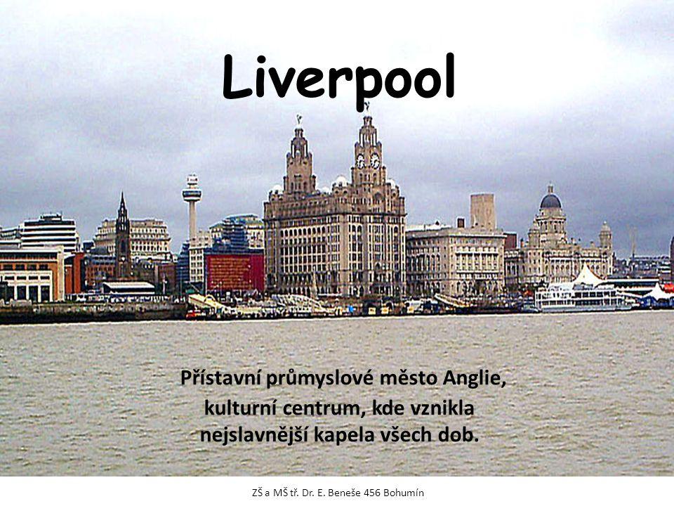 Liverpool Přístavní průmyslové město Anglie, kulturní centrum, kde vznikla nejslavnější kapela všech dob.