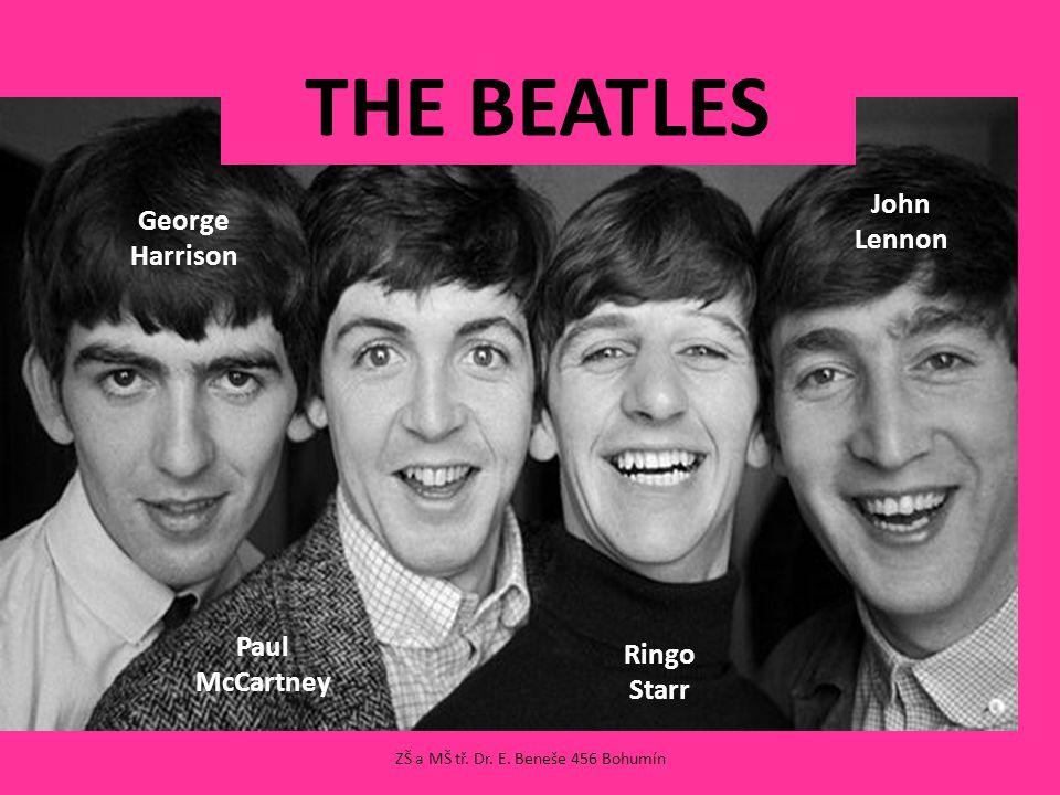 THE BEATLES George Harrison Ringo Starr Paul McCartney John Lennon ZŠ a MŠ tř.
