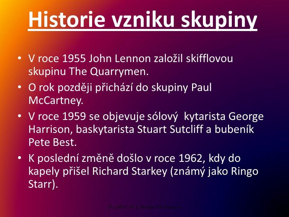 Historie vzniku skupiny • V roce 1955 John Lennon založil skifflovou skupinu The Quarrymen.