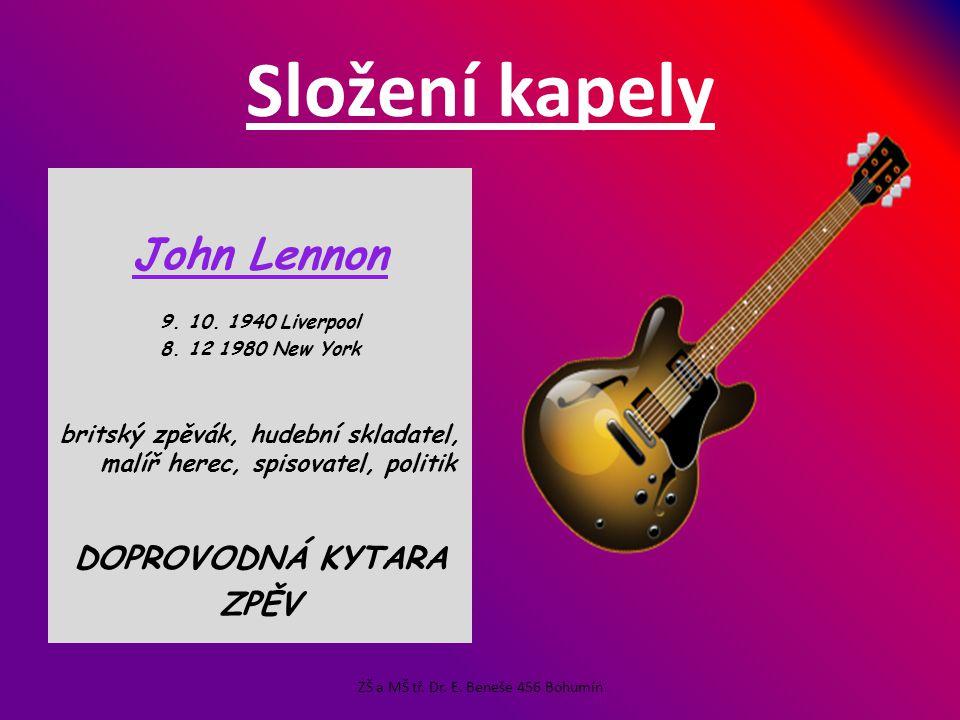 Složení kapely John Lennon 9.10. 1940 Liverpool 8.
