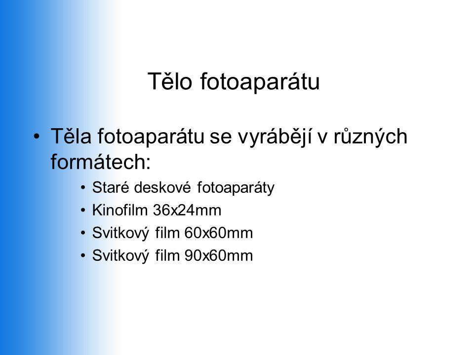 Tělo fotoaparátu •Těla fotoaparátu se vyrábějí v různých formátech: •Staré deskové fotoaparáty •Kinofilm 36x24mm •Svitkový film 60x60mm •Svitkový film