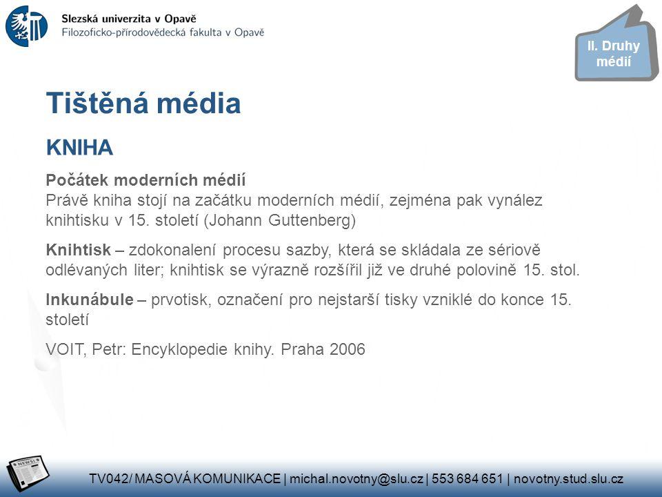 PRESS (PERIODICKÝ TISK) Po roce 1500 se objevují jednorázové tisky věnované líčení neobyčejných událostí (Novina o…) V Německu vycházejí Newe Zeitung (aktuální poslední zpráva) Významná je také korespondence, poslovské noviny Systematickou podobu získává sledování událostí až v 17.