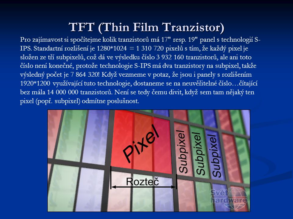 Technologie TN (Twisted Nematic) Světlo [3] proudící skrz tekuté krystaly [5] (molekuly těchto krystalů jsou ve šroubovitém uspořádání) je natáčeno a díky tomu může procházet přes polarizační desku [2] až na Film [6], který zlepšuje pozorovací úhly.