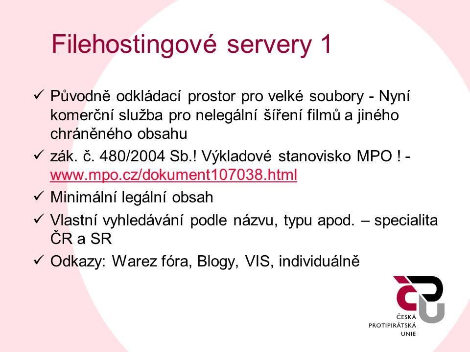 Filehostingové servery 1  Původně odkládací prostor pro velké soubory - Nyní komerční služba pro nelegální šíření filmů a jiného chráněného obsahu 
