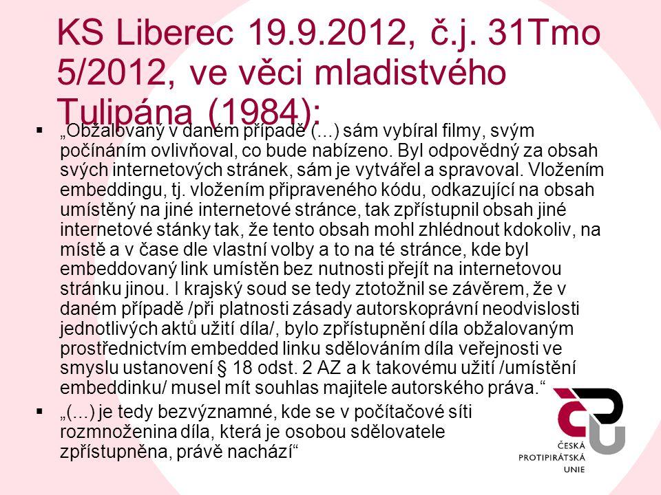"""KS Liberec 19.9.2012, č.j. 31Tmo 5/2012, ve věci mladistvého Tulipána (1984):  """"Obžalovaný v daném případě (...) sám vybíral filmy, svým počínáním ov"""
