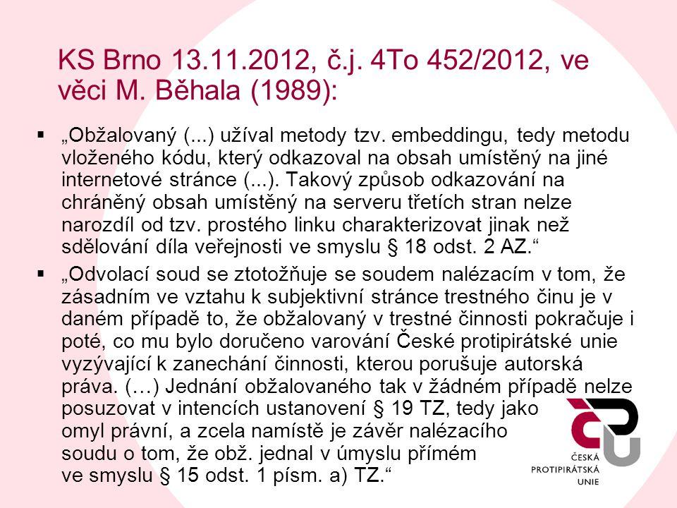 "KS Brno 13.11.2012, č.j. 4To 452/2012, ve věci M. Běhala (1989):  ""Obžalovaný (...) užíval metody tzv. embeddingu, tedy metodu vloženého kódu, který"