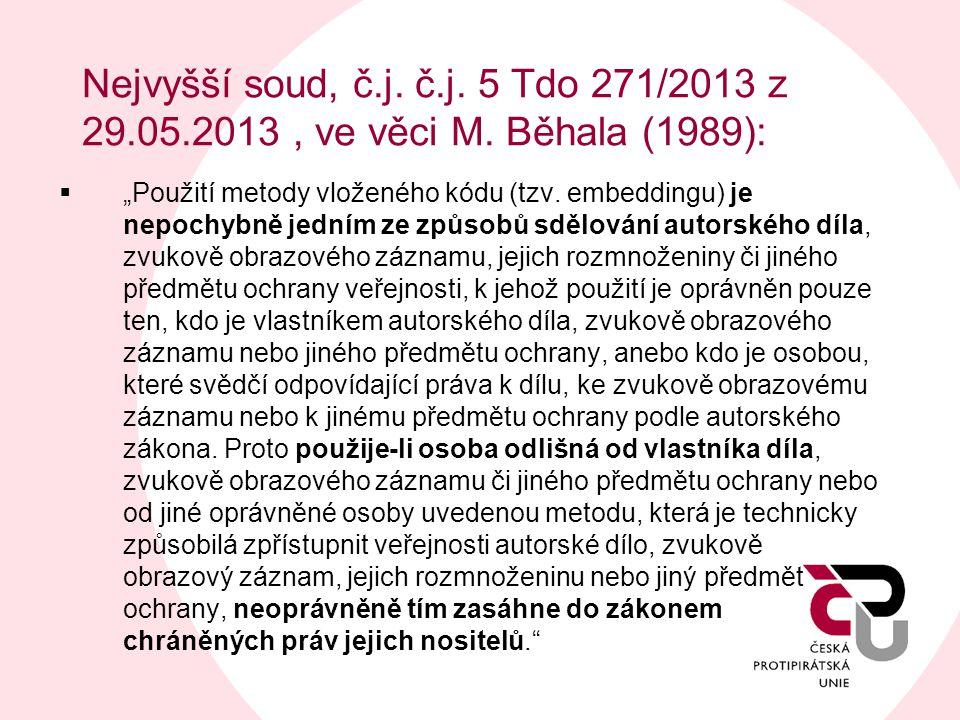 """Nejvyšší soud, č.j. č.j. 5 Tdo 271/2013 z 29.05.2013, ve věci M. Běhala (1989):  """"Použití metody vloženého kódu (tzv. embeddingu) je nepochybně jední"""