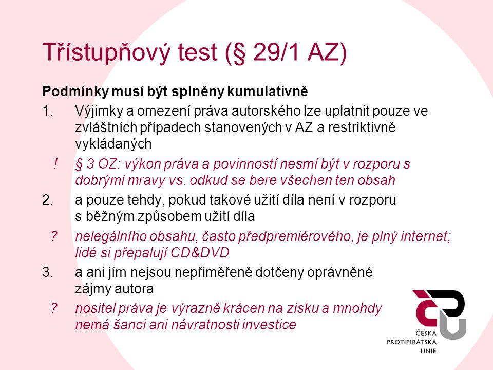 Třístupňový test (§ 29/1 AZ) Podmínky musí být splněny kumulativně 1.Výjimky a omezení práva autorského lze uplatnit pouze ve zvláštních případech sta