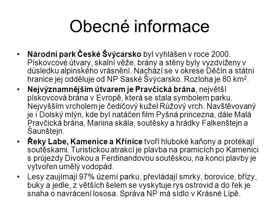 Obecné informace •Národní park České Švýcarsko byl vyhlášen v roce 2000. Pískovcové útvary, skalní věže, brány a stěny byly vyzdviženy v důsledku alpi