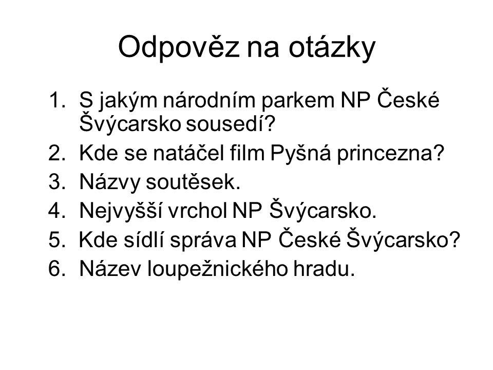 Odpověz na otázky 1.S jakým národním parkem NP České Švýcarsko sousedí.