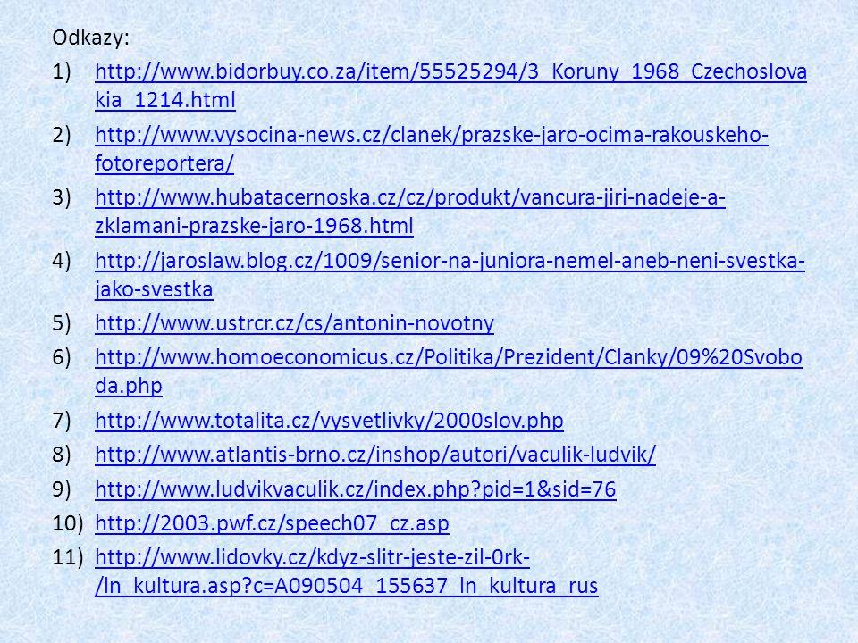 Odkazy: 1)http://www.bidorbuy.co.za/item/55525294/3_Koruny_1968_Czechoslova kia_1214.htmlhttp://www.bidorbuy.co.za/item/55525294/3_Koruny_1968_Czechos