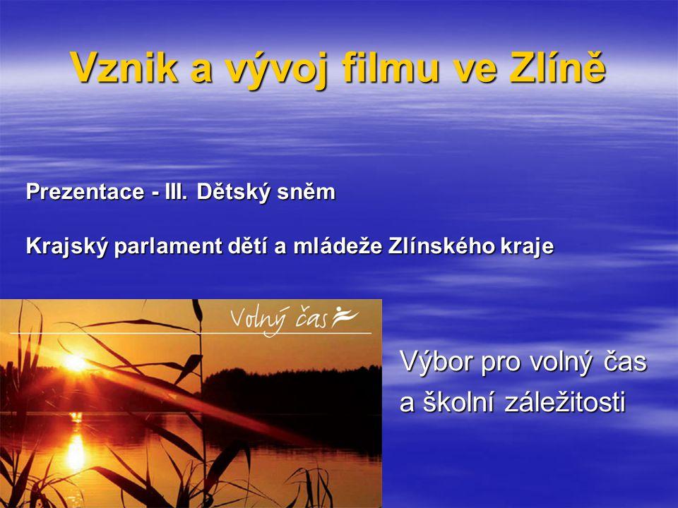 Vznik a vývoj filmu ve Zlíně Prezentace - III.