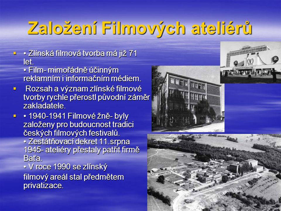Založení Filmových ateliérů  • Zlínská filmová tvorba má již 71 let.