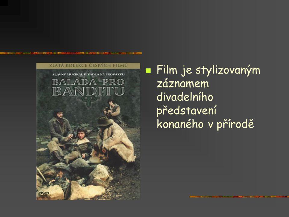  Film je stylizovaným záznamem divadelního představení konaného v přírodě