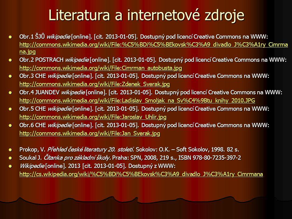 Literatura a internetové zdroje  Obr.1 ŠJŮ wikipedie [online]. [cit. 2013-01-05]. Dostupný pod licencí Creative Commons na WWW: http://commons.wikime