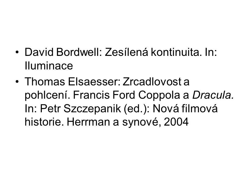 •David Bordwell: Zesílená kontinuita. In: Iluminace •Thomas Elsaesser: Zrcadlovost a pohlcení. Francis Ford Coppola a Dracula. In: Petr Szczepanik (ed