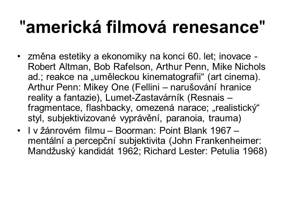 americká filmová renesance •změna estetiky a ekonomiky na konci 60.