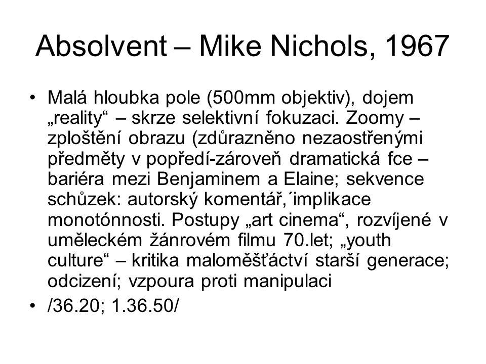 """Absolvent – Mike Nichols, 1967 •Malá hloubka pole (500mm objektiv), dojem """"reality"""" – skrze selektivní fokuzaci. Zoomy – zploštění obrazu (zdůrazněno"""
