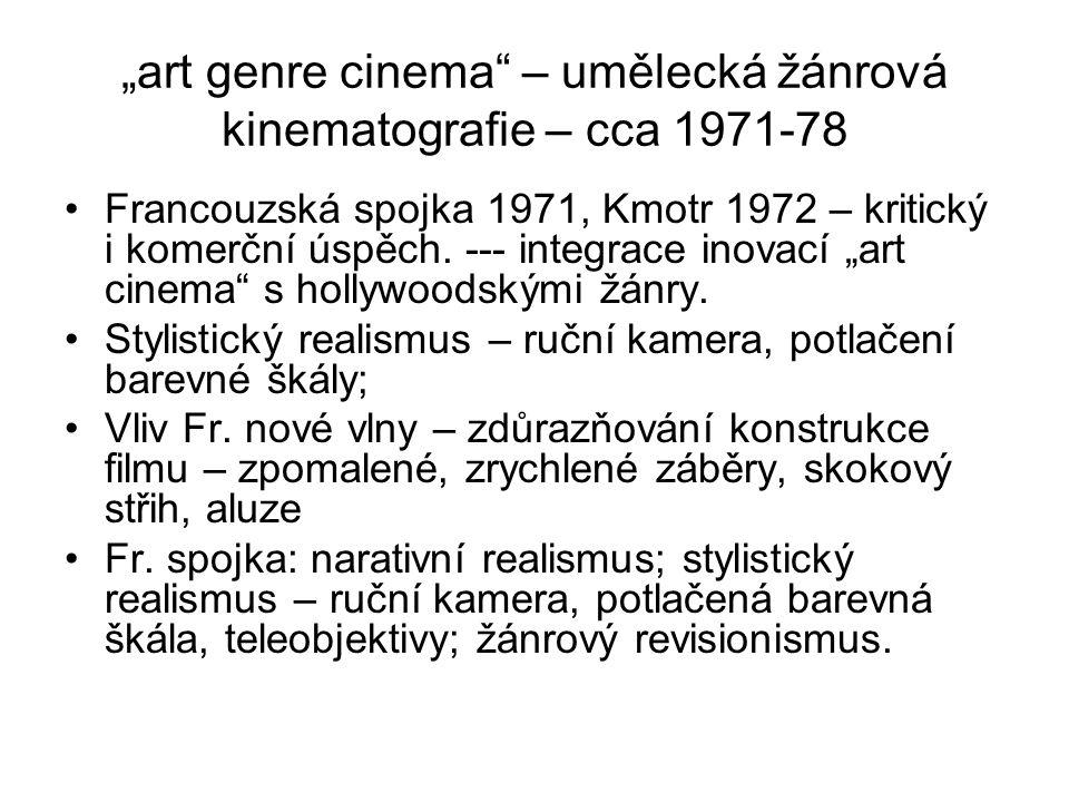 """""""art genre cinema – umělecká žánrová kinematografie – cca 1971-78 •Francouzská spojka 1971, Kmotr 1972 – kritický i komerční úspěch."""