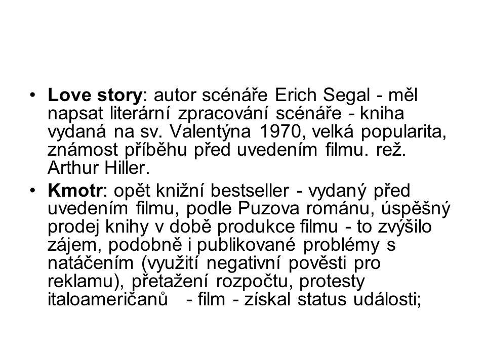•Love story: autor scénáře Erich Segal - měl napsat literární zpracování scénáře - kniha vydaná na sv. Valentýna 1970, velká popularita, známost příbě