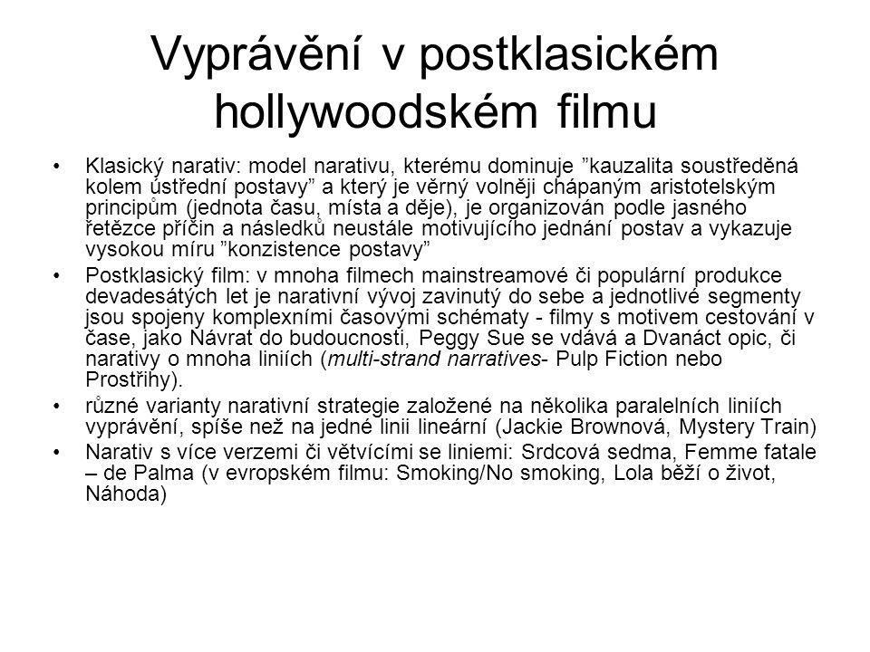 """Vyprávění v postklasickém hollywoodském filmu •Klasický narativ: model narativu, kterému dominuje """"kauzalita soustředěná kolem ústřední postavy"""" a kte"""