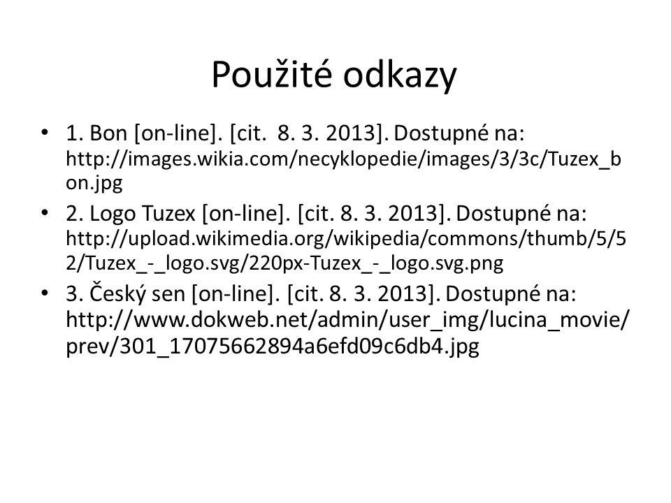 Použité odkazy • 1. Bon [on-line]. [cit. 8. 3. 2013]. Dostupné na: http://images.wikia.com/necyklopedie/images/3/3c/Tuzex_b on.jpg • 2. Logo Tuzex [on