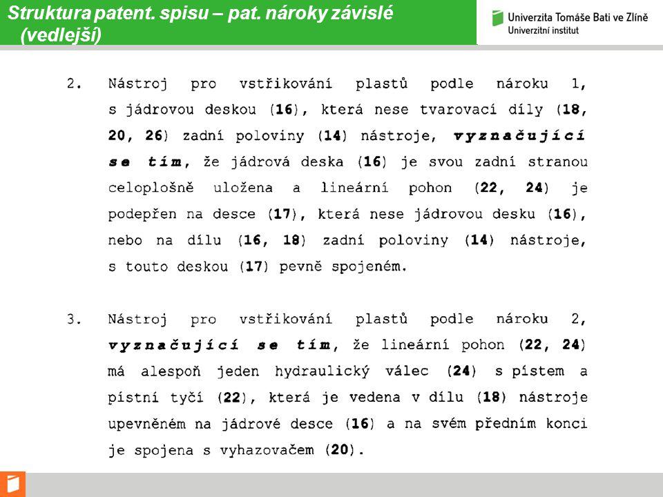 Struktura patent. spisu – pat. nároky závislé (vedlejší)
