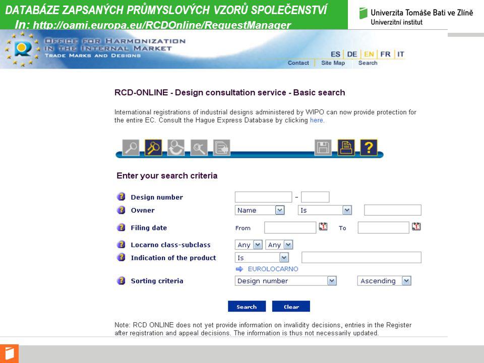 DATABÁZE ZAPSANÝCH PRŮMYSLOVÝCH VZORŮ SPOLEČENSTVÍ In: http://oami.europa.eu/RCDOnline/RequestManager