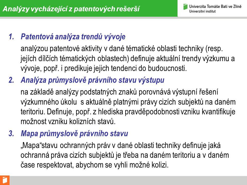 Analýzy vycházející z patentových rešerší 1.Patentová analýza trendů vývoje analýzou patentové aktivity v dané tématické oblasti techniky (resp.