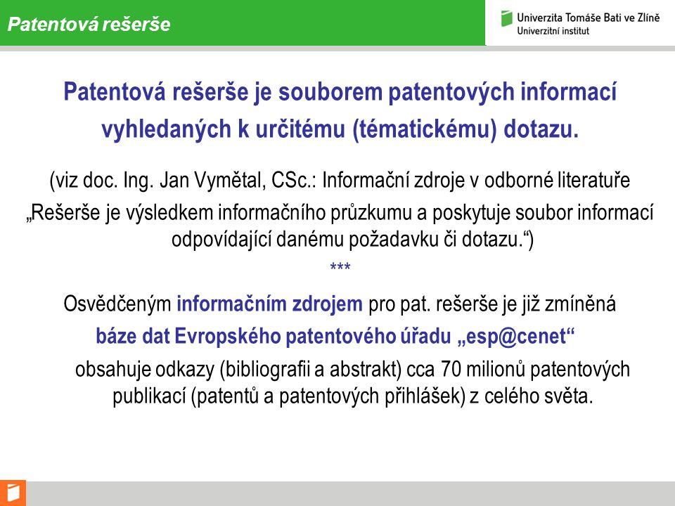 Patentová rešerše - vyhledávání Podle různých selekčních prvků a kritérií – např. v bázi esp@cenet: