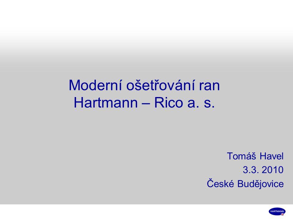 Tomáš Havel 3.3. 2010 České Budějovice Moderní ošetřování ran Hartmann – Rico a. s.
