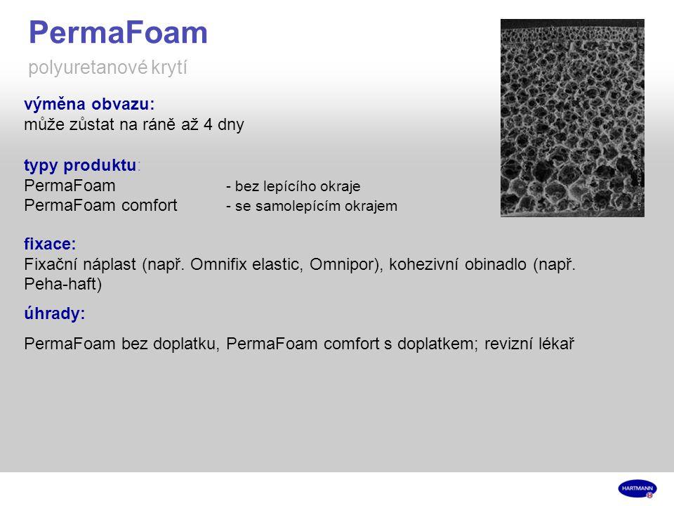 PermaFoam polyuretanové krytí výměna obvazu: může zůstat na ráně až 4 dny typy produktu: PermaFoam - bez lepícího okraje PermaFoam comfort - se samolepícím okrajem fixace: Fixační náplast (např.