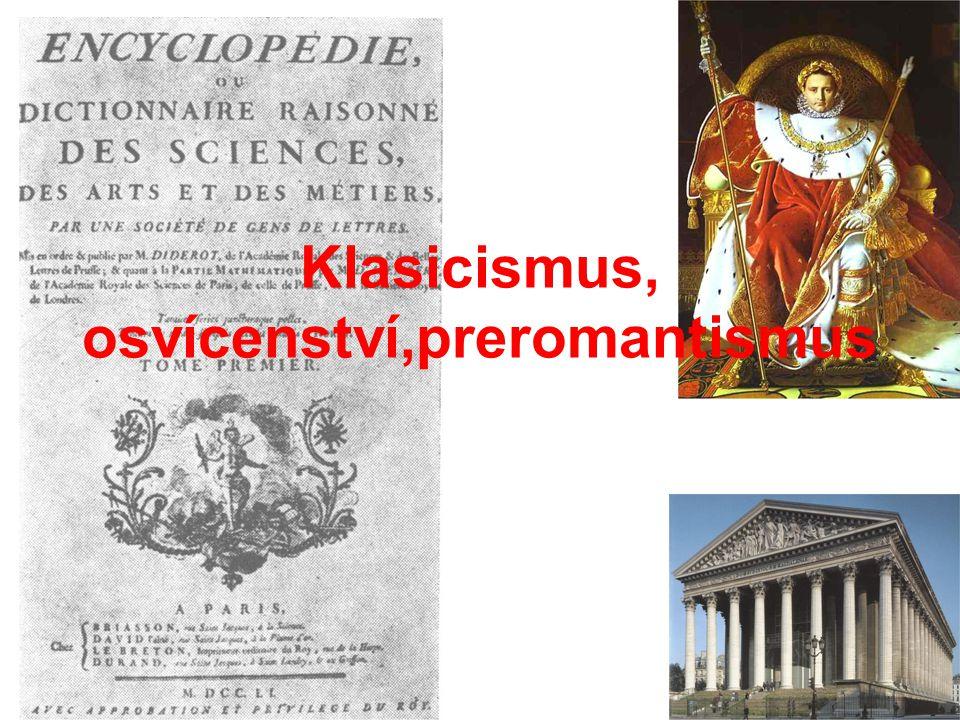 Klasicismus, osvícenství,preromantismus