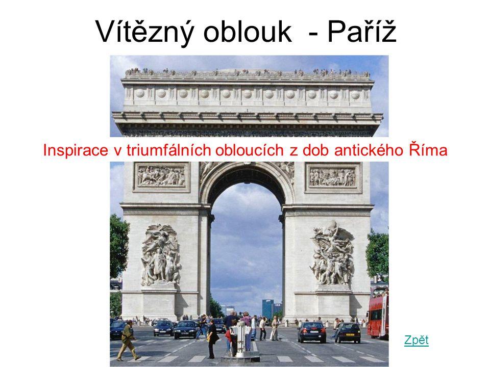 Vítězný oblouk - Paříž Inspirace v triumfálních obloucích z dob antického Říma Zpět